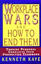 Workplace Wars and How to End Them: Turning…