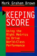 Keeping Score: Using the Right Metrics to…