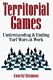 Simmons, Annette: Territorial Games: Understanding and Ending Turf Wars at Work
