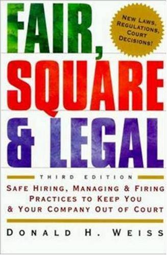 fair-square-legal-safe-hiring-managing-firing-practices-to-keep-you-your-company-out-of-court