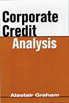 Corporate Credit Analysis by Alastair Graham