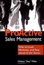 ProActive Sales Management: How to Lead,…