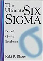 The Ultimate Six Sigma: Beyond Quality…