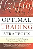 Glantz, Morton: Optimal Trading Strategies: Quantitative Approaches for Managing Market Impact and Trading Risk