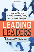Leading Leaders: How to Manage Smart,…