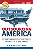 Hira, Anil: Outsourcing America: What's Behind Our National Crisis And How We Can Reclaim American Jobs