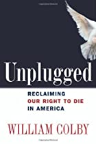 Unplugged: Reclaiming Our Right to Die in…