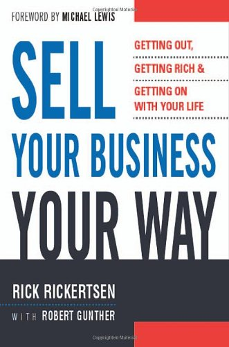 sell-your-business-your-way-getting-out-getting-rich-and-getting-on-with-your-life