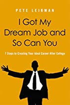 I Got My Dream Job and So Can You: 7 Steps…