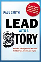 Lead with a Story: A Guide to Crafting…