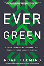 Evergreen: Cultivate the Enduring Customer…