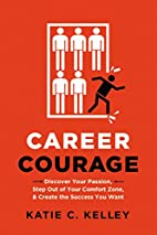Career Courage: Discover Your Passion, Step…