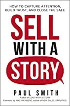 Sell with a Story: How to Capture Attention,…