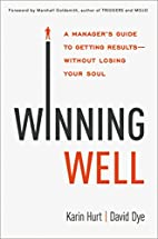 Winning Well: A Manager's Guide to…