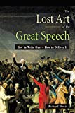 Dowis, Richard: The Lost Art of the Great Speech: How to Write One  How to Deliver It