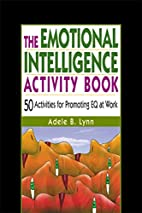 The Emotional Intelligence Activity Book: 50…