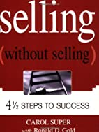 Selling Without Selling: 4-1/2 Steps to…