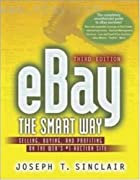 eBay the Smart Way: Selling, Buying, and…