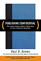 Publishing Confidential: The Insider's Guide…