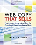 Veloso, Maria: Web Copy That Sells: The Revolutionary Formula for Creating Killer Copy Every Time