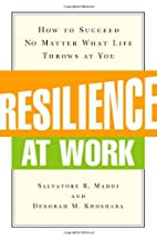 Resilience at Work: How to Succeed No Matter…