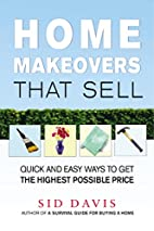 Home Makeovers That Sell: Quick and Easy…