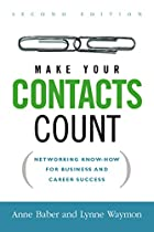 Make Your Contacts Count: Networking…