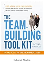 The Team-Building Tool Kit: Tips and Tactics…