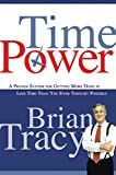 Tracy, Brian: Time Power: A Proven System for Getting More Done in Less Time Than You Ever Thought Possible