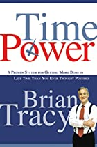 Time Power: A Proven System for Getting More&hellip;