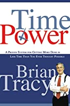 Time Power: A Proven System for Getting More…