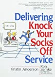 Zemke, Ron: Delivering Knock Your Socks Off Service