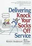 Anderson, Kristin: Delivering Knock Your Socks Off Service (Knock Your Socks Off Series)
