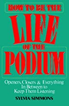 How to Be the Life of the Podium: Openers,…