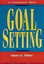 Goal Setting (Worksmart Series) by Susan B.…