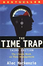 The Time Trap: The Classic Book on Time…