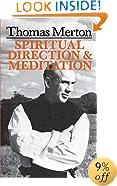Thomas Merton:  Spiritual Direction And Meditation