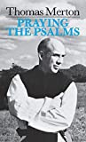 Thomas Merton: Praying the Psalms