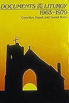 Documents On The Liturgy 1963-1979 :…