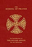 Brook, John: The School of Prayer: An Introduction to the Divine Office for All Christians