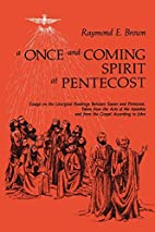 A Once-And-Coming Spirit at Pentecost:…