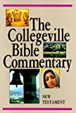 Karris, Robert J.: The Collegeville Bible Commentary: Based on the New American Bible  New Testament