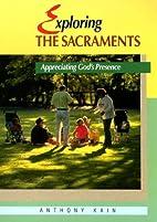 Exploring the Sacraments: Appreciating God's…