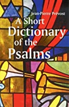 Short Dictionary of the Psalms, A by…
