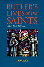 Butler's Lives of the Saints: January by…