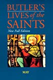 Butler, Alban: Butler's Lives of the Saints: May