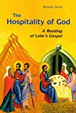 Byrne, Brendan: The Hospitality of God: A Reading of Luke's Gospel