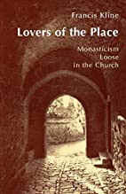 Lovers of the Place: Monasticism Loose in…