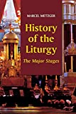 Metzger, Marcel: History of the Liturgy: The Major Stages