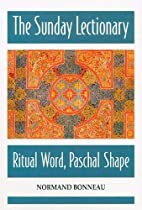 The Sunday Lectionary: Ritual Word, Paschal…